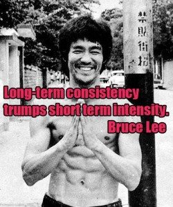 Bruce Lee Consistency Quote