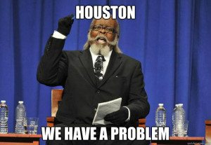 Houston we have a problem funny