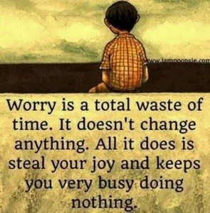be happy and dont worry