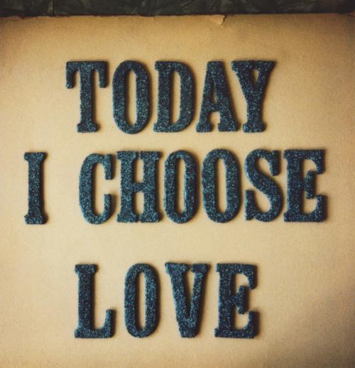 You Chose Love