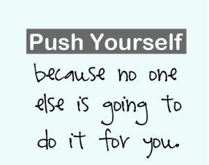 push yourself harder