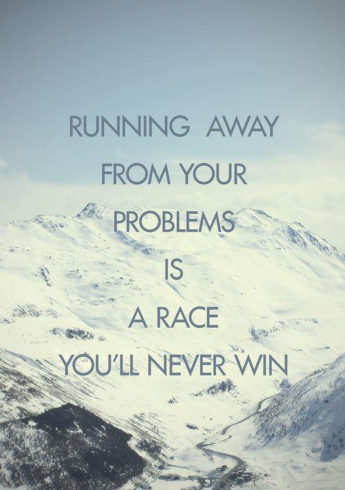Run away from life