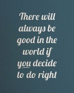 Decide To do the right thing