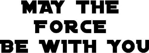 force be with you