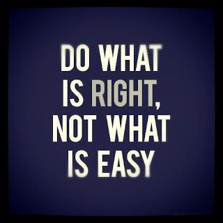 do what is right, what what is easy