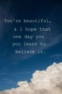 you are beautiful today
