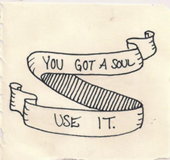 you have a soul