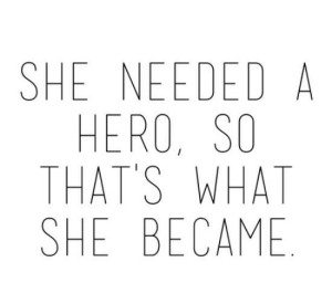 she needed a hero