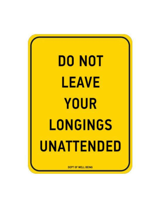 do not leave longings