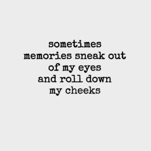 I have memories