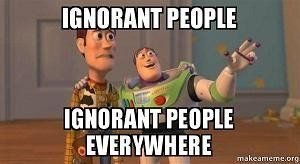 ignorant people