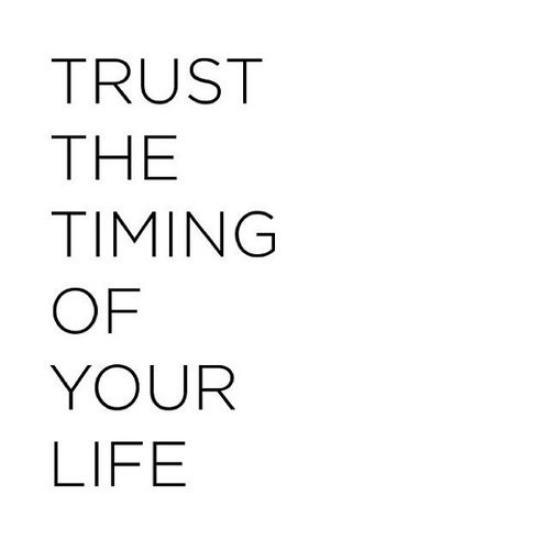 trust your timing
