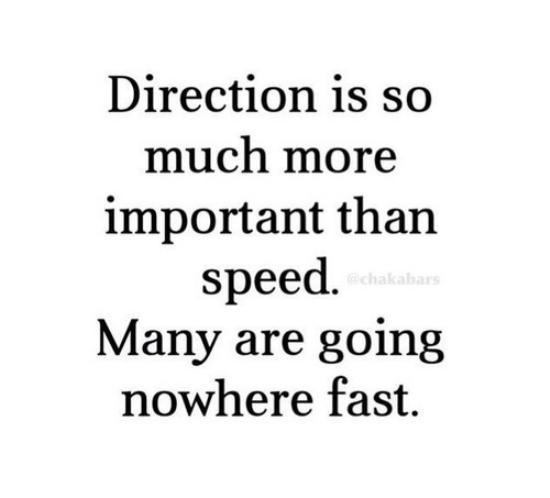 Direction is important
