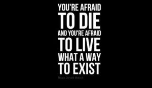 are you afraid to die?