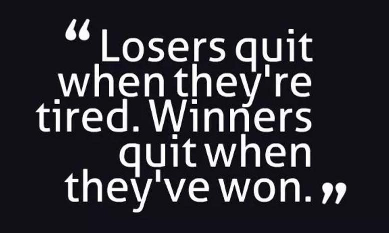 losers quit today