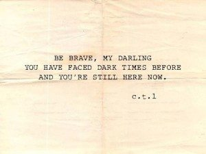 Be brave today