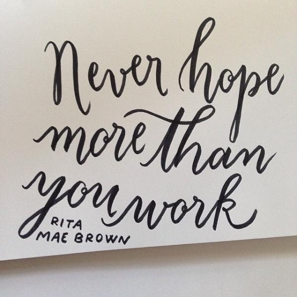 work more than you hope