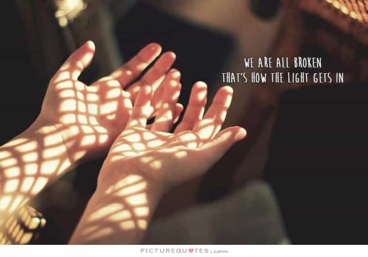 we-are-all-broken-thats-how-the-light-gets-in-quote-1